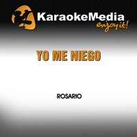 Yo Me Niego [In the Style of Rosario] — Karaokemedia