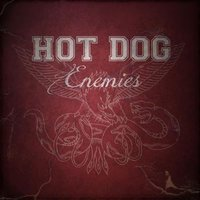 Enemies — Hot Dog