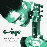 Natural Mystic — Ciyo