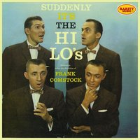 The Hi-Lo's - Suddenly It's the Hi-Lo's — Frank Comstock, The Hi-Lo's, Иоганнес Брамс