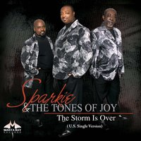 The Storm Is Over - Single — Sparkie and the Tones of Joy, Sparkie, the Tones of Joy