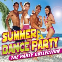 Summer Dance Party - The Party Collection — сборник