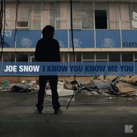 I Know You Know Me You — Joe Snow