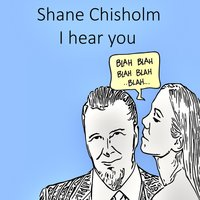 I Hear You — Shane Chisholm