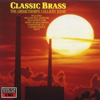 Classic Brass — The Grimethorpe Colliery Band