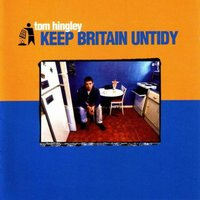 Keep Britain Untidy — Tom Hingley