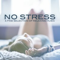 No Stress Compilation - A Fine Selection of Relaxing Music — AB Music