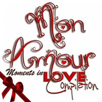 Mon amour : Moments In Love Compilation — сборник