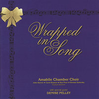 Wrapped in Song — Amabile Chamber Choir