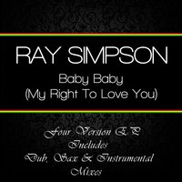 Baby Baby (My Right to Love You) — Ray Simpson