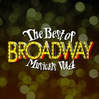 The Best of Broadway Musicals Vol. 4 — Broadway Cast