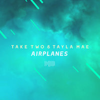 Airplanes — Take Two, Tayla Mae
