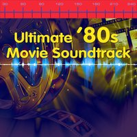 Ultimate '80s Movie Soundtrack — сборник