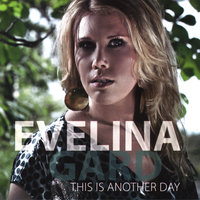 This Is Another Day — Evelina Gard