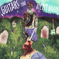 Guitars That Ate My Brain — сборник