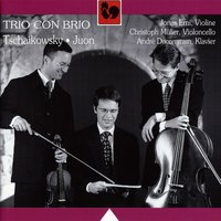 Tchaikovsky: Piano Trio in A Minor, Op. 50 - Juon: Suite for Piano Trio in C Major, Op. 89 — Trio Con Brio