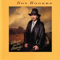 Blues On The Range — Roy Rogers