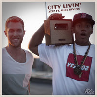 City Livin' (feat. Mike Irving) — Aziz
