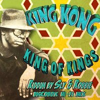 King of Kings - Single — Sly & Robbie, King Kong, Sly & Robbie + King Kong