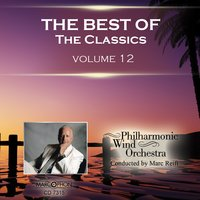 The Best of The Classics Volume 12 — Philharmonic Wind Orchestra & Marc Reift