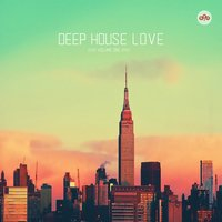 Deep House Love, Vol. 1 — сборник