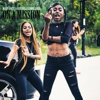 On a Mission — Molly Brazy, ASIAN DOLL, Bandgang Lonnie Bands