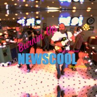 Burnin' Up — Sergio Fertitta, Andy Eastwood, Newscool, Newscool & Andy Eastwood & Sergio Fertitta, Newscool, Andy Eastwood & Sergio Fertitta