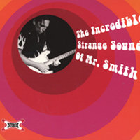 The Incredible Strange Sounds Of Mr. Smith — Martin Schmidt