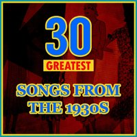 30 Greatest Songs from the 1930s — сборник