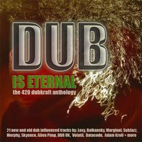 Dub Is Eternal - The 420 DubKraft Anthology — сборник