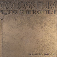Daughter Of Time — Colosseum