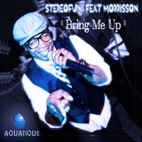 Bring Me Up — Morrisson, Stereo Funk