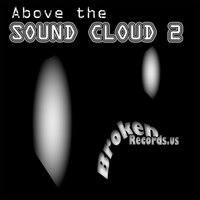 ABOVE the SOUND CLOUD, vol. 2 — Alberto Psycho, Jesse Saunders presents