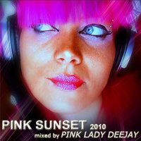 Pink Sunset 2010 — Pink Lady Deejay