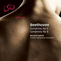 Beethoven: Symphonies Nos. 4 & 8 — London Symphony Orchestra (LSO)