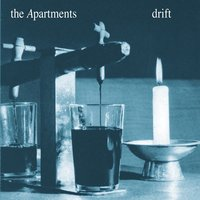Drift — The Apartments