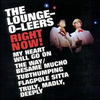 Right Now — The Lounge-O-Leers