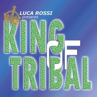 King of Tribal — Luca Rossi