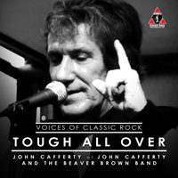 Tough All Over — The Voices of Classic Rock, John Cafferty