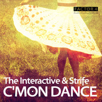 C'Mon Dance EP — Strife, The Interactive, The Interactive & Strife