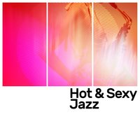 Hot & Sexy Jazz — All-Star Sexy Players
