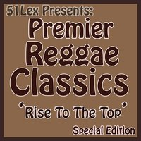 51Lex Presents Premier Reggae Classics - Rise To The Top — сборник