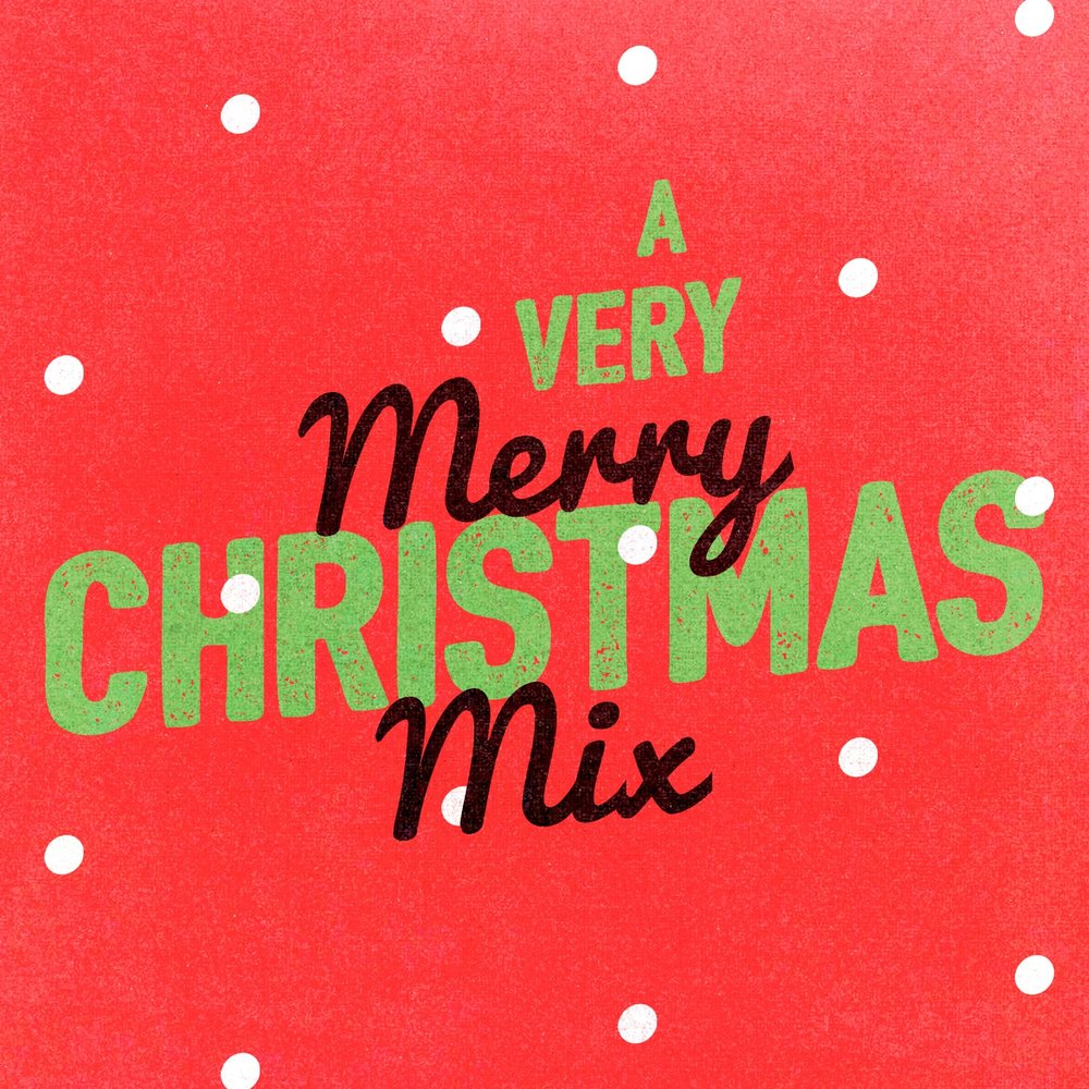 A Very Merry Christmas Mix — Weihnachtslieder, We Wish You a Merry ...