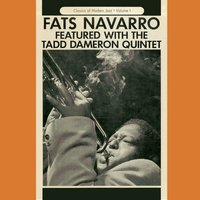 Fats Navarro Featured with the Tadd Dameron Quintet — Tadd Dameron, Fats Navarro, The Tadd Dameron Quintet