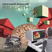 Rebirth — California Sunshine