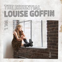 The Essential Louise Goffin, Vol. 1 — Louise Goffin
