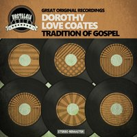 Tradition of Gospel and R&B — Dorothy Love Coates