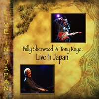 Live in Japan — Tony Kaye, Billy Sherwood