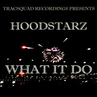 What It Do — Hoodstarz