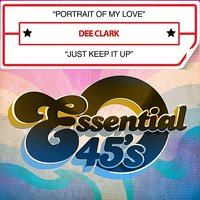 Portrait Of My Love / Just Keep It Up — Dee Clark